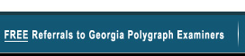 Free Referrals to Georgia Polygraph Examiners